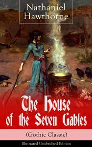 """Libro THE HOUSE OF THE SEVEN GABLES (GOTHIC CLASSIC) - ILLUSTRATED UNABRIDGED EDITION: HISTORICAL NOVEL ABOUT SALEM WITCH TRIALS FROM THE RENOWNED AMERICAN AUTHOR OF """"THE SCARLET LETTER"""" AND """"TWICE-TOLD TALES"""" WITH BIOGRAPHY"""