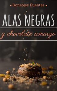 Libro ALAS NEGRAS Y CHOCOLATE AMARGO