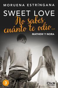 Libro NO SABES CUÁNTO TE ODIO... SERIE SWEET LOVE 3