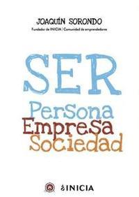 Libro SER PERSONA, EMPRESA, SOCIEDAD