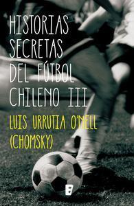 Libro HISTORIAS SECRETAS DEL FÚTBOL CHILENO III