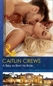 Libro A BABY TO BIND HIS BRIDE (MILLS & BOON MODERN) (ONE NIGHT WITH CONSEQUENCES, BOOK 37)