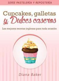 Libro CUPCAKES, GALLETAS Y DULCES CASEROS