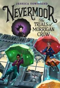 Libro NEVERMOOR: THE TRIALS OF MORRIGAN CROW