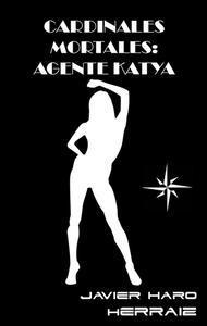 Libro CARDINALES MORTALES: AGENTE KATYA