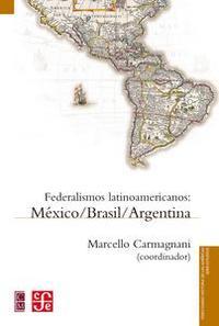 Libro FEDERALISMOS LATINOAMERICANOS