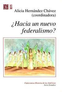 Libro ¿HACIA UN NUEVO FEDERALISMO?