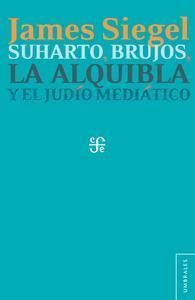 Libro SUHARTO, BRUJOS, LA ALQUIBLA Y EL JUDÍO MEDIÁTICO