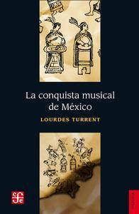 Libro LA CONQUISTA MUSICAL DE MÉXICO