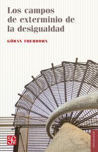 Libro LOS CAMPOS DE EXTERMINIO DE LA DESIGUALDAD