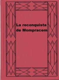 Libro LA RECONQUISTA DE MOMPRACEM