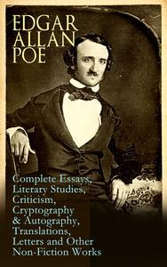 Libro EDGAR ALLAN POE: COMPLETE ESSAYS, LITERARY STUDIES, CRITICISM, CRYPTOGRAPHY & AUTOGRAPHY, TRANSLATIONS, LETTERS AND OTHER NON-FICTION WORKS