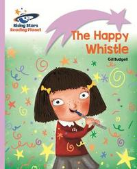 Libro READING PLANET - THE HAPPY WHISTLE - LILAC: LIFT-OFF