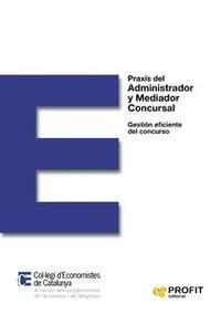 Libro PRAXIS DEL ADMINISTRADOR Y MEDIADOR CONCURSAL