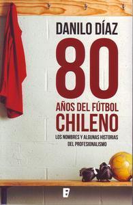 Libro 80 AÑOS DE FÚTBOL CHILENO