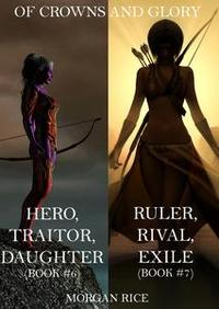 Libro OF CROWNS AND GLORY BUNDLE: HERO, TRAITOR, DAUGHTER AND RULER, RIVAL, EXILE (BOOKS 6 AND 7)