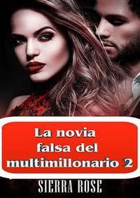 Libro LA NOVIA FALSA DEL MULTIMILLONARIO 2