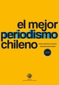 Libro EL MEJOR PERIODISMO CHILENO 2016