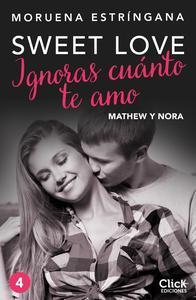 Libro IGNORAS CUÁNTO TE AMO. SERIE SWEET LOVE 4