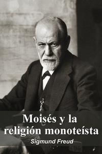 Libro MOISÉS Y LA RELIGIÓN MONOTEÍSTA