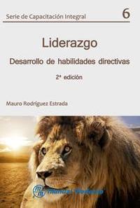 Libro LIDERAZGO (DESARROLLO DE HABILIDADES DIRECTIVAS)