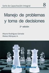 Libro MANEJO DE PROBLEMAS Y TOMA DE DECISIONES