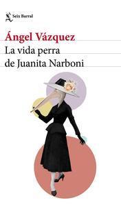 Libro LA VIDA PERRA DE JUANITA NARBONI