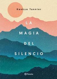 Libro LA MAGIA DEL SILENCIO