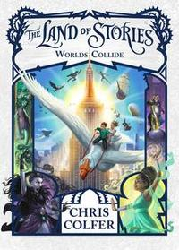 Libro THE LAND OF STORIES: WORLDS COLLIDE