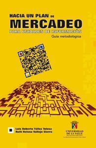 Libro HACIA UN PLAN DE MERCADEO PARA UNIDADES DE INFORMACIÓN