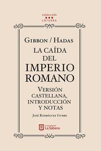 Libro GIBBON/HADAS. LA CAÍDA DEL IMPERIO ROMANO. VERSIÓN CASTELLANA, INTRODUCCIÓN Y NOTAS