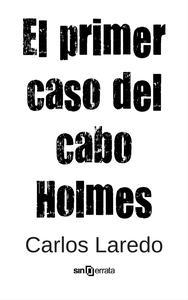 Libro EL PRIMER CASO DEL CABO HOLMES