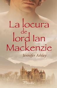 Libro LA LOCURA DE LORD IAN MACKENZIE (SERIE MACKENZIES/MCBRIDES 1)