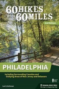 Libro 60 HIKES WITHIN 60 MILES: PHILADELPHIA
