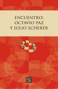 Libro ENCUENTRO: OCTAVIO PAZ Y JULIO SCHERER