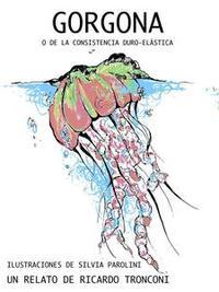 Libro GORGONA, O DE LA CONSISTENCIA DURO-ELÁSTICA