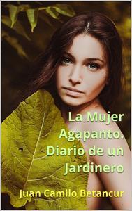 Libro LA MUJER AGAPANTO. DIARIO DE UN JARDINERO