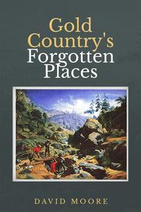 Libro GOLD COUNTRY'S FORGOTTEN PLACES