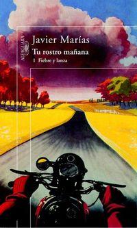 Libro FIEBRE Y LANZA (TU ROSTRO MAÑANA #1)