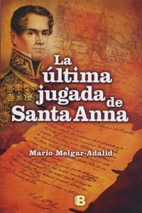 Libro LA ÚLTIMA JUGADA DE SANTA ANNA