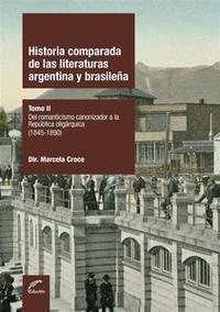 Libro HISTORIA COMPARADA DE LAS LITERATURAS ARGENTINA Y BRASILEÑA