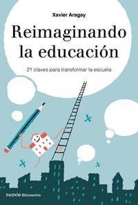 Libro REIMAGINANDO LA EDUCACIÓN