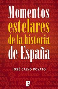 Libro MOMENTOS ESTELARES HISTORIA DE ESPAÑA