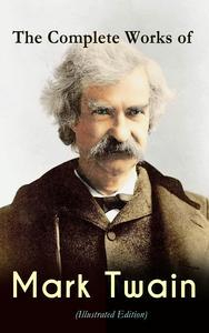 Libro THE COMPLETE WORKS OF MARK TWAIN (ILLUSTRATED EDITION)