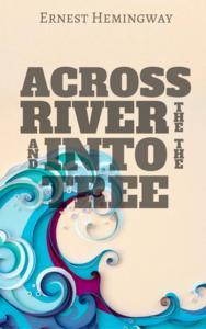 Libro ACROSS THE RIVER AND INTO THE TREES