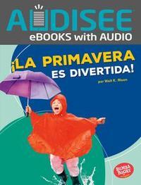 Libro ¡LA PRIMAVERA ES DIVERTIDA! (SPRING IS FUN!)