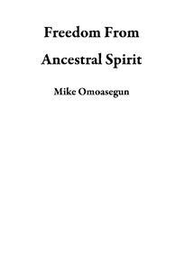 Libro FREEDOM FROM ANCESTRAL SPIRIT