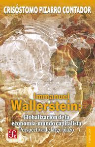 Libro IMMANUEL WALLERSTEIN: GLOBALIZACIÓN DE LA ECONOMÍA-MUNDO CAPITALISTA