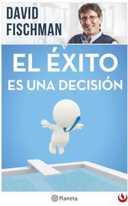 Libro EL ÉXITO ES UNA DECISIÓN