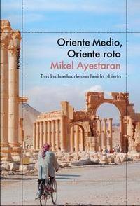 Libro ORIENTE MEDIO, ORIENTE ROTO